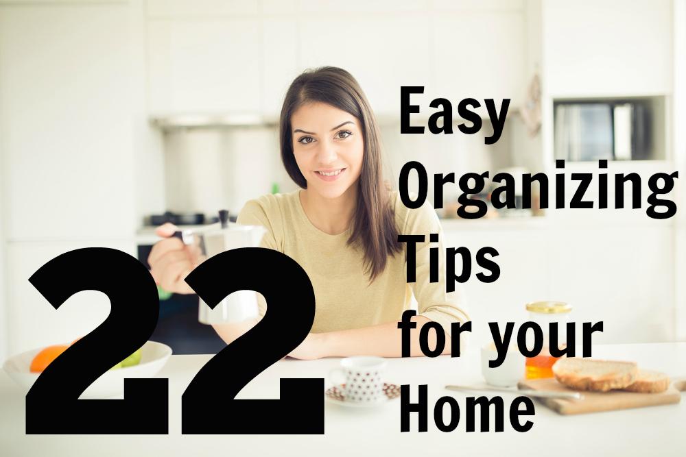22 easy organizing tips