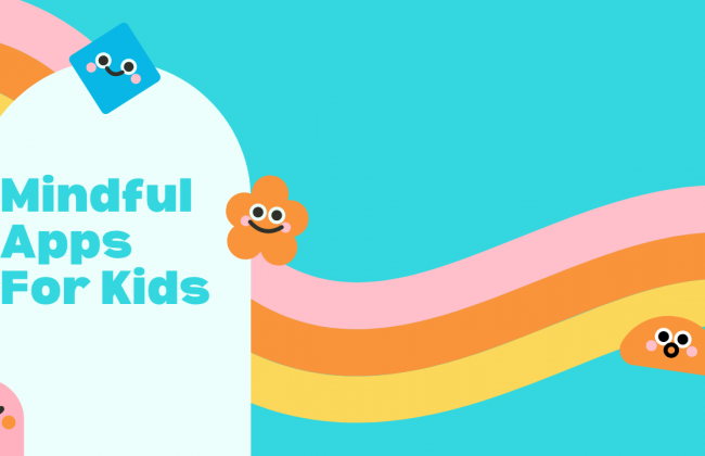 Mindful Apps for Kids