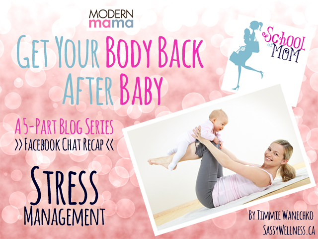 Get Your Body Back After Baby: Stress Management